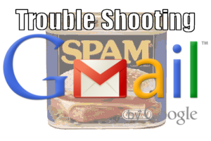gmail spam troubleshooting